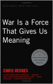 War Feels Like War - Excerpted with permission from War Is a Force That Gives Us Meaning, by Chris Hedges. Public Affairs, 2002.