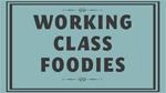 Food, Inc.: Working Class Foodies