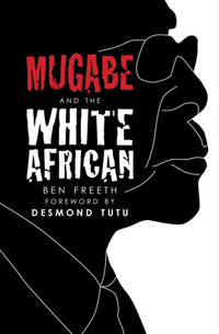 Book cover of Mugabe and the White African by Ben Freeth