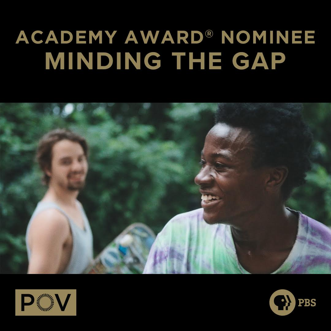 POV DOCUMENTARY 'MINDING THE GAP' RECEIVES ACADEMY AWARD NOMINATION FOR BEST DOCUMENTARY FEATURE